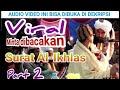 ( Part 2) jema'ah memaksa minta dibacakan surat Al-Ikhlas | Mu'min 'Aenul Mubarok
