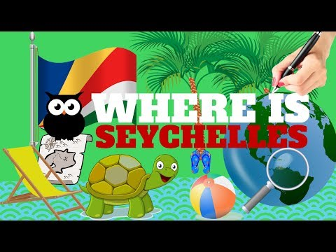 WHERE IS SEYCHELLES | ALL YOU NEED TO KNOW