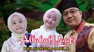 Download Lagu ALLAHUL KAAFI - COVER KELUARGA NAHLA mp3