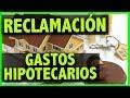 ► ¡YA PUEDES RECLAMAR LOS GASTOS HIPOTECARIOS DE TU VIVIENDA!