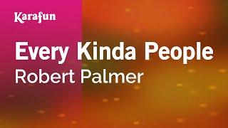 Karaoke Every Kinda People - Robert Palmer *