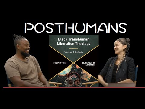 Black Transhumanism and Posthumanism  - Prof. Philip Butler interviewed by Prof. Ferrando (NYU)