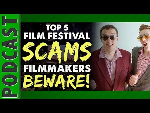 Top 5 Film Festival SCAMS Filmmakers Need to Be Aware Of!  IFH 062