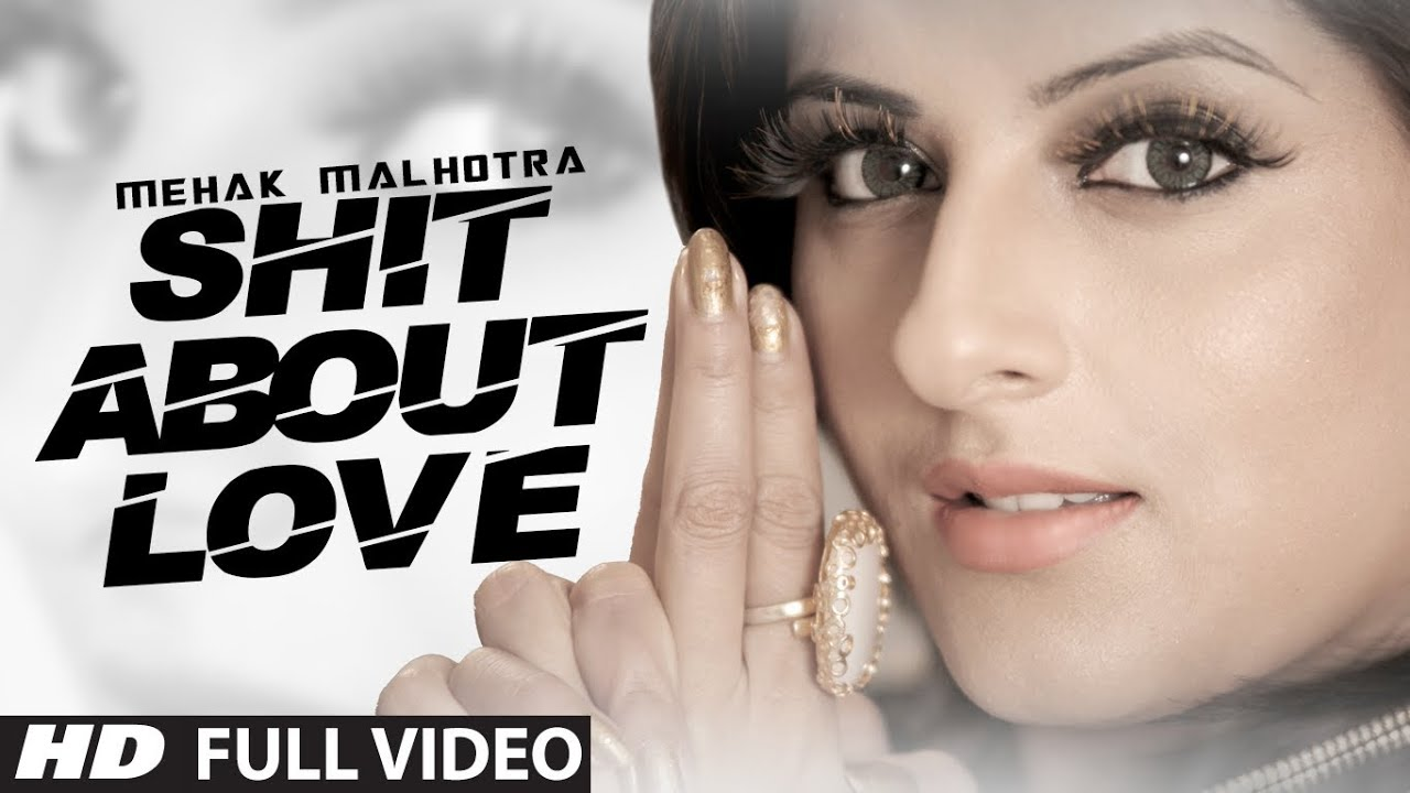 Shit About Love - Official Music Video - Mehak Malhotra Ft. Milind Gaba #1
