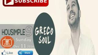 Greco Soul - Housimple 9 (Up Radio December 11th 2016)