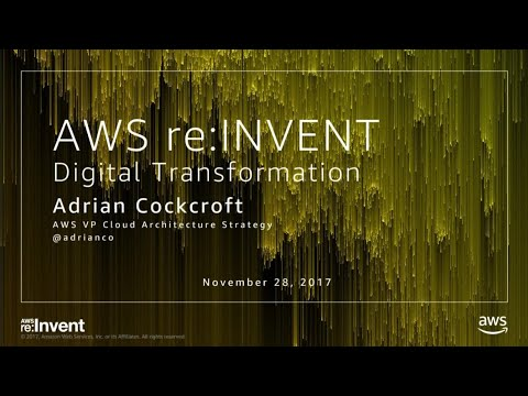 AWS re:Invent 2017: Digital Transformation (ARC219)
