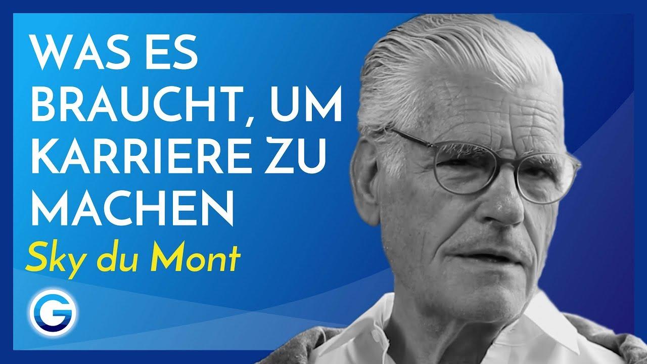 Was Es Braucht Um Karriere Zu Machen Sky Du Mont Interview Youtube