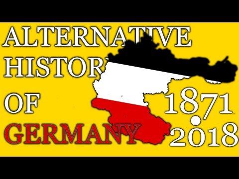 Alternative History of GERMANY - 1871 - 2018