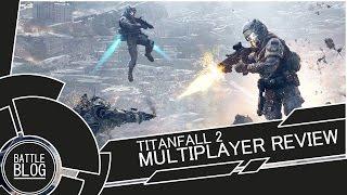 Titanfall 2 Обзор мультиплеерного режима.