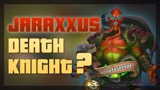 figcaption Hearthstone - Is Juraxxus Deathknight?