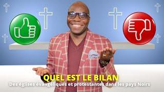 DrJFA:Quel est le bilan de la présence des églises évangéliques et protestantes dans les pays noirs?