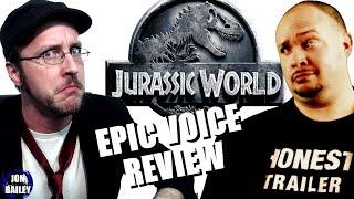 JURASSIC WORLD Ft NOSTALGIA CRITIC (Epic Voice Review)