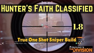 The Division Hunters Faith Classified Build (True One Shot Sniper Build)!