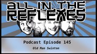 All in the Reflexes Podcast #145