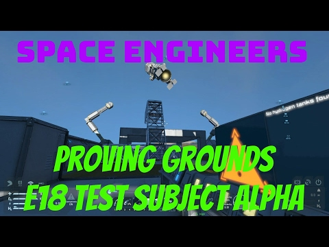 [Space Engineers] Proving Grounds E18: Test Subject Alpha
