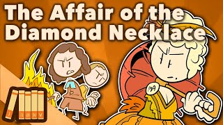 The Affair of the Diamond Necklace - Marie Antoinette - Extra History