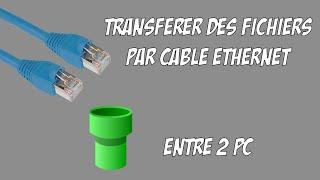 Transférer des fichiers entre 2 PC par câble Ethernet 2.0
