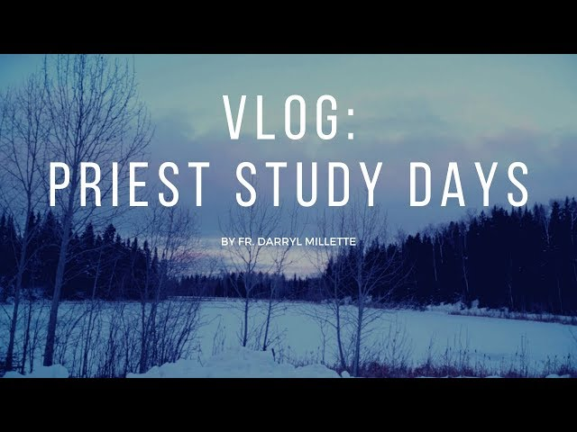 Vlog: Priest Study Days (Please pray for us!)