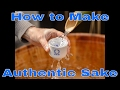 How To Make Authentic Sake Part 3