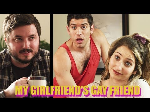 MY GIRLFRIEND'S GAY FRIEND
