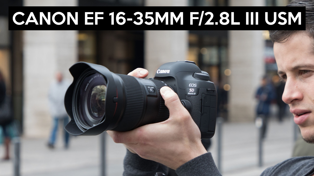 Canon EF 16-35mm F/2.8L III USM English review | Canon 5D ...