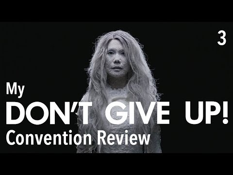 "My ""Don't Give Up!"" Convention Review - Part 3"