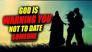 This is WHY God is Warning You Not to DATE Someone Even If You LOVE Them(Urgent Message)