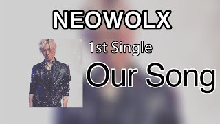 NEOWOLX - Our Song