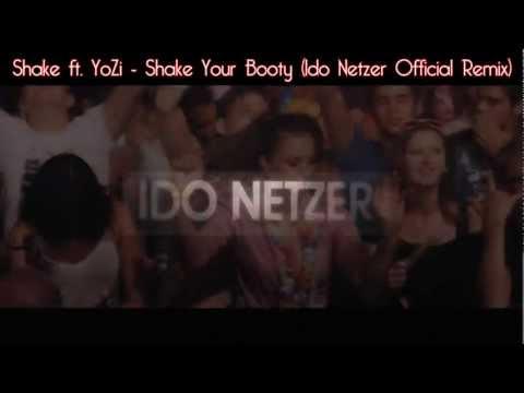 Shake feat. YoZi - Shake Your Booty (prod. by Chagi) [Ido Netzer Official Promo Remix]   שייק