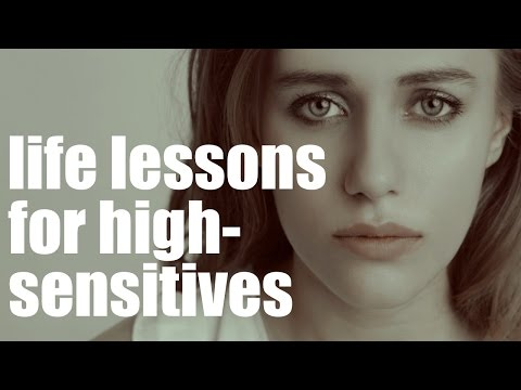 10 life lessons for very sensitive persons (HSP)