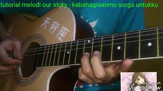 Tutorial melodi our story - kebahagiaanmu surga untukku