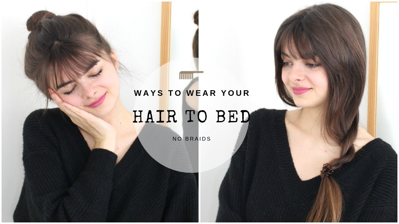 Ways To Wear Your Hair To Bed No Braids Youtube