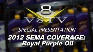 2012 SEMA V8TV VIDEO COVERAGE - ROYAL PURPLE SYNTHETIC OIL
