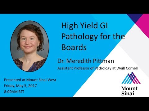 High Yield GI Pathology for the Boards with Dr. Meredith Pittman