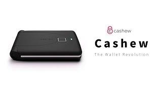 スマートウォレットの進化系!  GPS機能と指紋認証がついた世界一安全な財布、Cashewが日本上陸。
