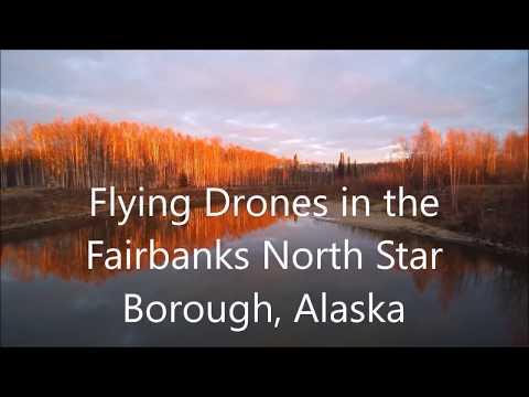 Flying drones in the Fairbanks North Star Borough in Alaska