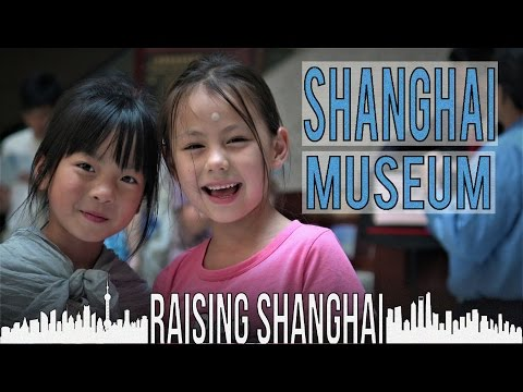 EXPLORING THE PAST AT SHANGHAI MUSEUM | RAISING SHANGHAI