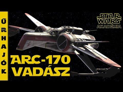 ARC - 170 Felderítő vadász - Az X szárnyú gépek előszele.   Star Wars Akadémia