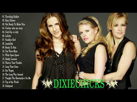 The Best Of Dixie Chicks - Dixie Chicks Greatest Hits