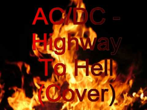 ACDC - Highway To Hell (Cover) - YouTube