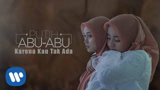 Putih Abu-abu - Karena Kau Tak Ada [Official Music Video]