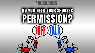 Does a Grown Woman Need Her Spouses Permission?