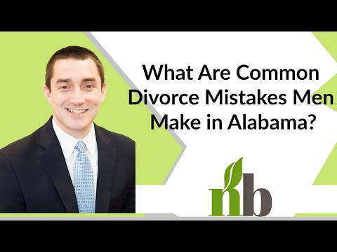 What Are Common Divorce Mistakes Men Make in Alabama? | Contested Decatur Alabama Divorce Attorneys