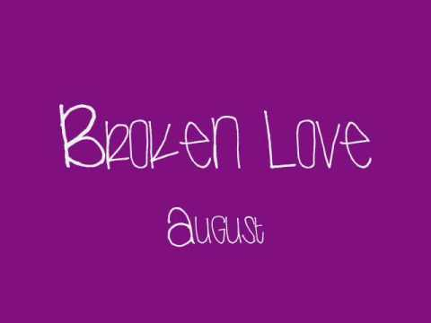Broken Love - August [LYRICS*]