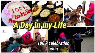 A Day in my life||vlog||100k subscribers special||Outing||Dinner