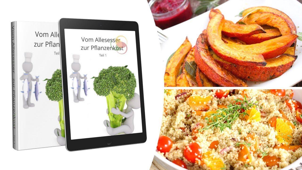 Vom Allesesser zur Pflanzenkost - Teil 1 Ebook