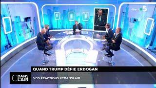Quand Trump défie Erdogan #cdanslair 13.08.2018