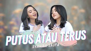 Download lagu Syahiba Saufa - Putus Atau Terus