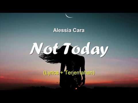 Alessia Cara - Not Today (Lyric terjemahan)