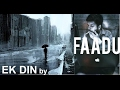 Download EK DIN by FAADU MP3 song and Music Video